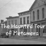 The Haunted Tour of Metamora